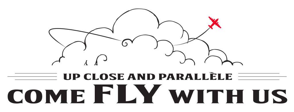 Up Close and Parallèle: Come Fly with Us