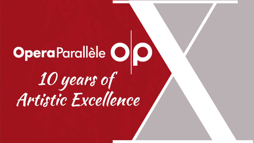 Opera Parallèle 10 years of Artistic Excellence